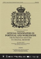 """International Seminar """"Official newspapers in Portugal and worldwide. From printed history to digital memory"""""""