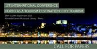 1ST International Conference Porto as Tourism Destination: City Tourism