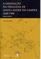 A Emigração na Freguesia de Santo André da Campeã 1848-1900
