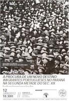 À procura de um novo destino: Imigrantes Portugueses no Paraná na segunda metade do sec. XIX