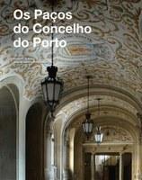 """Apresentação do livro """"Os Paços do Concelho do Porto"""""""