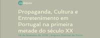 Colóquio Propaganda, Cultura e Entretenimento em Portugal na primeira metade do século XX