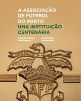 Lançamento do livro A Associação de Futebol do Porto. Uma Instituição Centenária