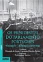 Os Presidentes do Parlamento Português Volume II - I República (1910-1926)