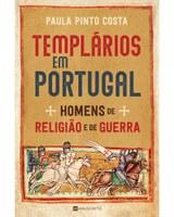 """Publicação da obra: """"Templários em Portugal – Homens de Religião e de Guerra"""""""