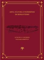 Publicação das Atas do 2.º Colóquio Saudade Perpétua – Arte, Cultura e Património do Romantismo