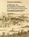 """Publicação do livro """"A Rússia a Catarina a Grande vista pelos portugueses (1779-1781)"""""""