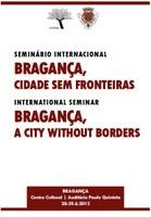 """Seminário Internacional """"Bragança, Cidade sem Fronteiras"""""""