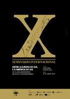 X Seminário Internacional Entre a Europa do Sul e a América do Sul – Os Fluxos Migratórios na Época Contemporânea