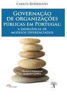 Governação de Organizações Públicas em Portugal: A emergência de modelos diferenciados