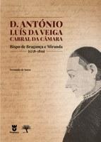 """Lançamento da obra """"D. António Luís da Veiga Cabral da Câmara. Bispo de Bragança e Miranda (1758-1819)"""""""