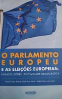 """Publicação da obra """"O Parlamento Europeu e as Eleições Europeias: Ensaios sobre Legitimidade Democrática"""""""