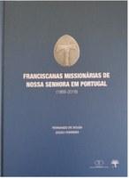 """Sessão de lançamento da obra """"Franciscanas Missionárias de Nossa Senhora em Portugal (1868-2018)"""""""