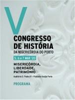 """V Congresso de História da Santa Casa da Misericórdia do Porto – """"Misericórdia, Liberdade, Património"""""""