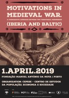 "Seminário Internacional ""Motivations in Medieval War. A Comparative Approach Between Two Territorial Peripheries (Iberia and Baltic)"""