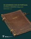 Governos Civis de Portugal. História, Memória e Cidadania